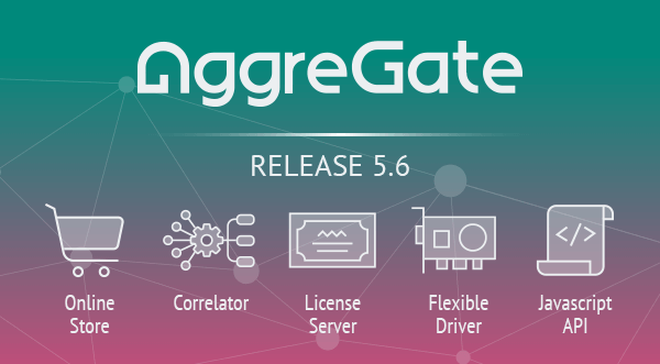 AggreGate 5.6. New era of server modularity, web friendliness and proprietary hardware support