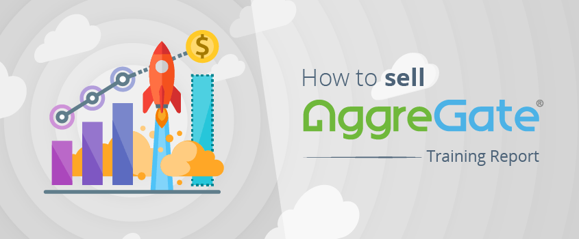 Learn How to Sell AggreGate in 3 Hours — Training for Partner