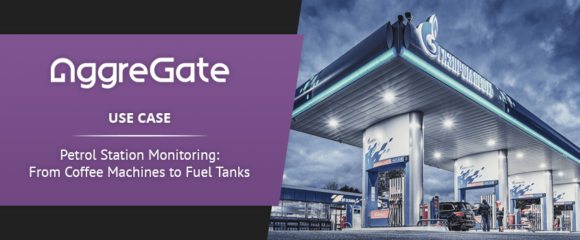 IoT Use Case. Petrol Station Monitoring: from Coffee Machines to Fuel Storage Tanks